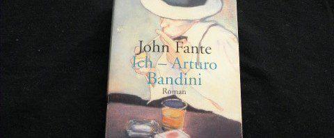 Buchkritik Ich - Arturo Bandini von John Fante