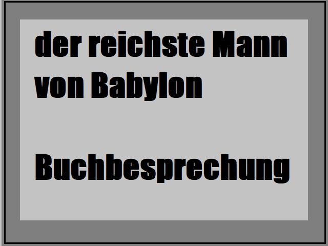 Buchbesprechungs zum Buch der reichste Mann von Babylon